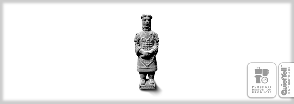 QuietYell™ Featured Product Design: Xi'an Terracotta Warrior 01 - Visit www.QuietYell.com and Find QuietYell on CafePress & Zazzle