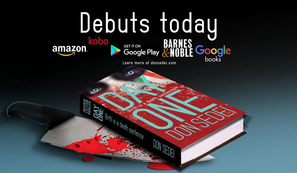 """Day One: Birth is a Death Sentence"" by Don Sedei, the first of the Kachada 3-book fiction thriller series"