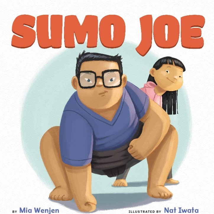 Sumo Joe Children's Picture Book by Mia Wenjen and Illustrated by Nat Iwata